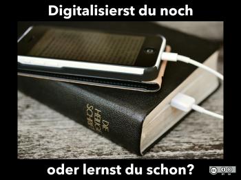Digitalisieren oder lernen